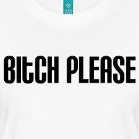 Accessoires und T-Shirts Bitch please gestalten
