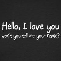 T-shirts Hello I love you Zitat personnalisés