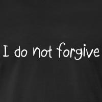 Accessoires und T-Shirts I do not forgive Zitat gestalten