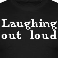 T-shirts Laughing out Loud Pixels personnalisés