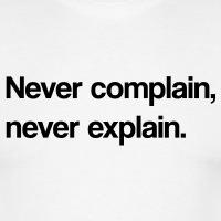Accessoires und T-Shirts Never complain einfach gestalten