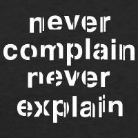 Accessoires und T-Shirts Never Complain Never Explain gestalten