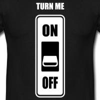T-shirts Turn me on Schalter personnalisés