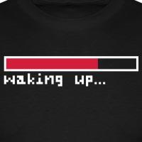 Accessoires und T-Shirts Waking up Loading Bar gestalten
