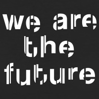 Accessoires und T-Shirts We are the future gestalten