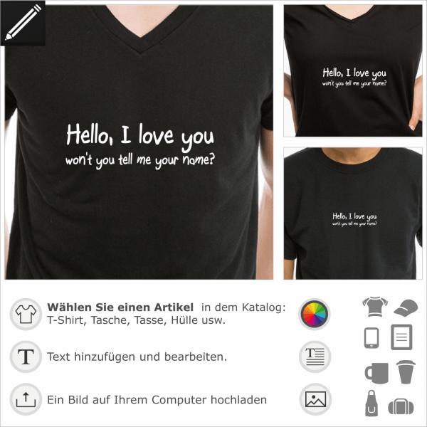 Hello I love you personalisierbares Zitat für T-Shirt Druck. Gestalte ein T-Shirt oder ein Accessoire mit diesem Motiv.