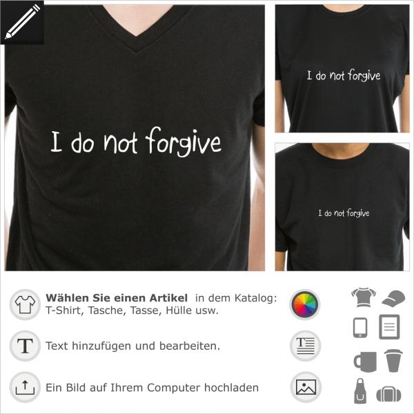 I do not forgive handschriftliches Zitat, 1 Farbe Design für T-Shirt Druck.