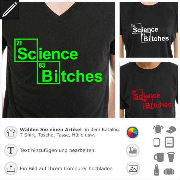 Wissenschaft T-Shirt, Periodensystem Witz. Selbst gestalte dein Science Bitches T-Shirt mit periodischen Elementen