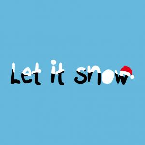 Let it snow und Zitat Design für T-Shirt Druck