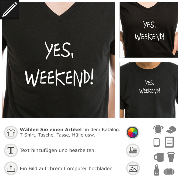 Yes, weekend! Humor personalisierbares Design in Bezug auf Obama Motto Yes We Can.