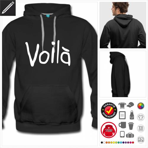 Französische Sprüche Sweatshirt für Männer selbst gestalten. Online Druckerei