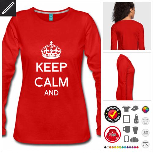 Frauen Keep calm and T-Shirt selbst gestalten