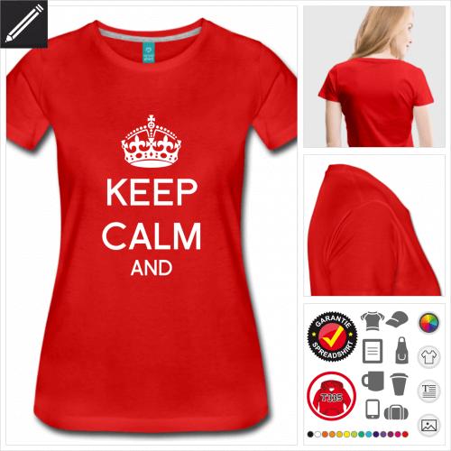Frauen Keep calm T-Shirt gestalten, Druck ab 1 Stuck
