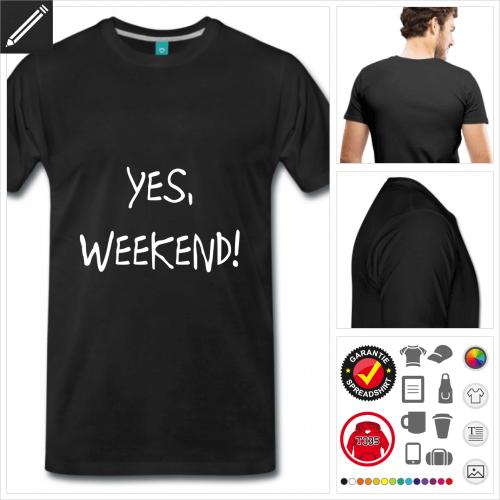 weisses Wochenende T-Shirt gestalten, Druck ab 1 Stuck